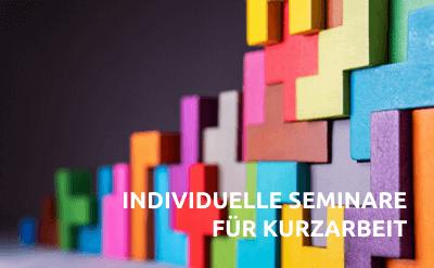 Bausteine mit Schrift Individuelle Seminare für Kurzarbeit