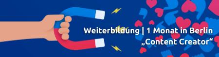 Geförderte Weiterbildung mit BGS zum Content Creator über einen Monat in Berlin