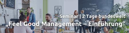 Seminar 2 Tage bundesweit zum Thema Feel Good Management Einführung
